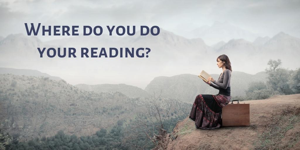 Where do you do your reading_